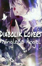 Diabolik Lovers Wingless Angel by YamurPaytar