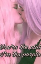 ✧You're the pink, I'm the purple.✧ by pr3ttylittl3psycho