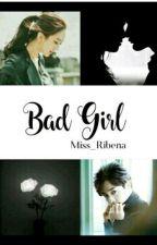 Bad Girl by Miss_Ribena
