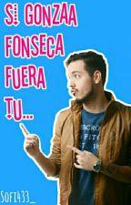 Si Gonzaa Fonseca fuera tu.. by sofi433_