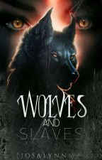 Wolves & Slaves by JosalynnMP
