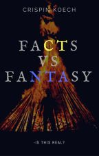 Facts VS Fantasy by _crispin_