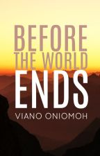 Before The World Ends by vee_ano