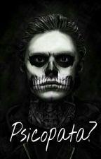 Psicopata? by -ZombieMedicine-