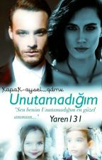 UNUTAMADIĞIM  by poncikyazaar