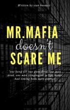 Mr.mafia doesn't scare me! by sian_bonnici