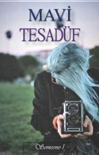 MAVİ TESADÜF by Someone-1