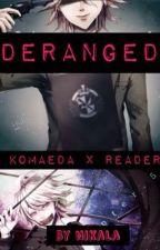 D E R A N G E D (Yandere!Komaeda X MultiGender!Reader) by Ni-tress