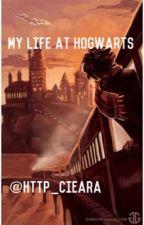 My Life at HogWarts  by ciearatheunicorn04