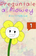 Preguntale a Flowey [PAUSADO] by RocioNBlue