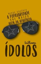 Ídolos by LaiFlower