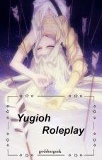 Yugioh || Roleplay by goddessgeek