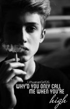 why'd you only call me when you're high // z. abels // by LithuanianGirl126
