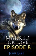 Marked for Love Book 8 [MANXMAN][BOYXBOY][GAYROMANCE] [WEREWOLF GAY] by jamielakenovels