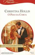 O PESO DA COROA Christina Hollis by Leidy_MS