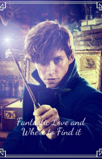 Fantastic Love and Where to Find it (Newt Scamander X Half Beast!reader)