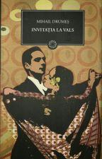 Invitația La Vals - Mihail Drumeș by Andra_Matei