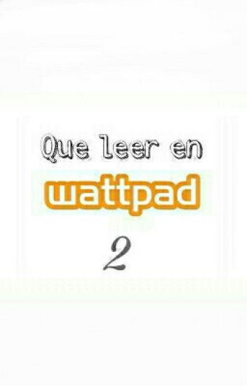 Que leer en Wattpad #2
