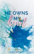 He Owns My Heart  by 9Moments