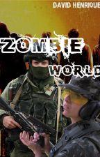 ZombieWorld by DavidHenrii92