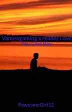Vanossgaming x reader Love You Owl Boy by PawsomeGirl12