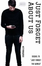 Just Forget About Us // Phan AU by kittyrawrxxx