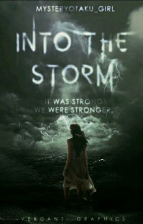 Into the Storm by MistakeOfFate