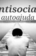 Antisociais - Autoajuda by MisteryWriter77