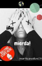¡Ay mierda! by MartiCevallos03
