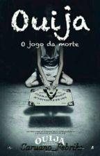 OUIJA O JOGO DA MORTE by caruanofebriks_army