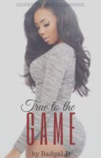 True to the game by Badgal_D