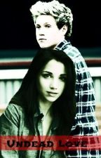 Undead Love (Niall Horan fanfic) by RainStorm96