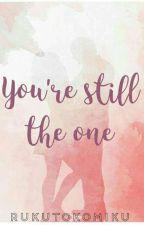 You're Still The One by Rukutokomiku