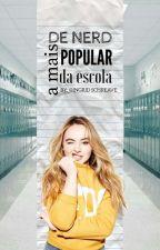 De Nerd A Mais Popular Da Escola by IngridSchreave