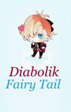 Diabolik Fairy Tail by AnimeGeekFreak100