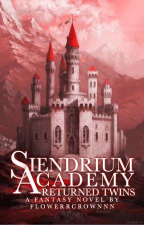 Siendrium Academy: Returned Twins by FlowerrCrownnn