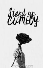 Stand Up Comedy [3/3 selesai ] by moonlittype