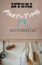 Isteri Part-Time by aurorabellaC