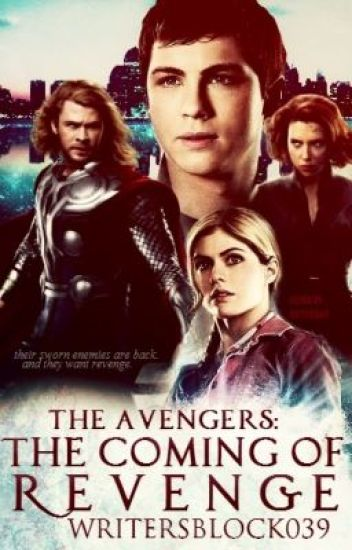 The Avengers: The Coming of Revenge (Avengers/Percy Jackson Crossover)