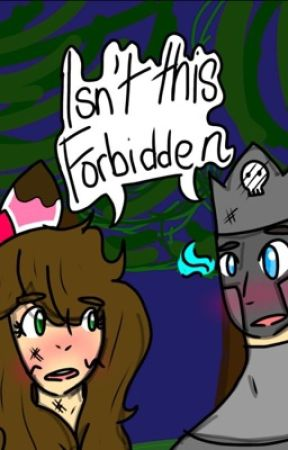Isn't this Forbidden? (A PopularMMOs x GamingWithJen F.F.) by Denise4Fanfics