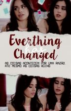 Everything Has Changed by jaureguinsensitive