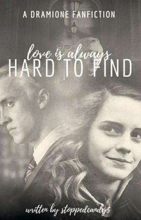 Love Isn't Always Hard To Find   Dramione by Stoppedcandy5