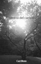 El sereno del campo by Carrillons