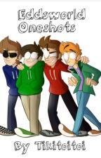 Eddsworld One Shots  by Tikitoitoi