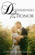 Defendiendo Tu Honor (D.M.H. 1.5) by EstephaniaMendez360