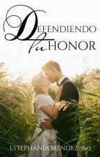 Defendiendo Tu Honor (D.M.H. 1.5) by EstephaniaMendez360