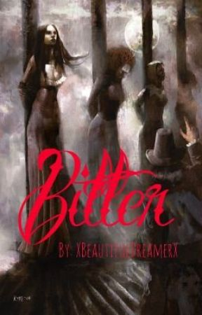 Bitter by XBeautifulDreamerX