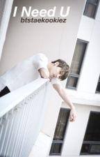 I Need U | Jeon Jungkook by btstaekookiez