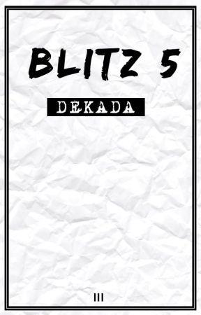 Blitz #5 - Dekada by WattIncognito