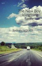 The New Boy : kiingtong fanfic by SydneyJai2003